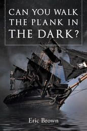 Can You Walk The Plank in The Dark ?