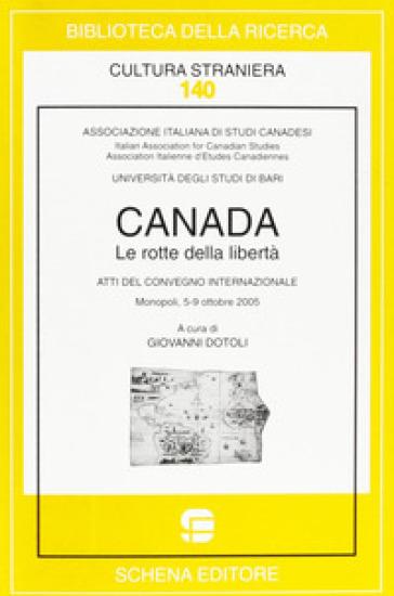 Canada. Le rotte della libertà - G. Dotoli | Ericsfund.org