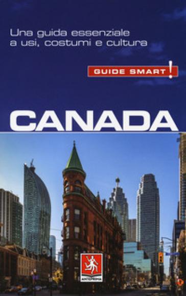 Canada. Una guida essenziale a usi, costumi e cultura - Diane Lemieux |