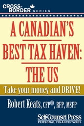 A Canadian s Best Tax Haven: The US