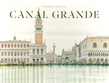Canal Grande. Ediz. illustrata - Laurent Dequick pdf epub