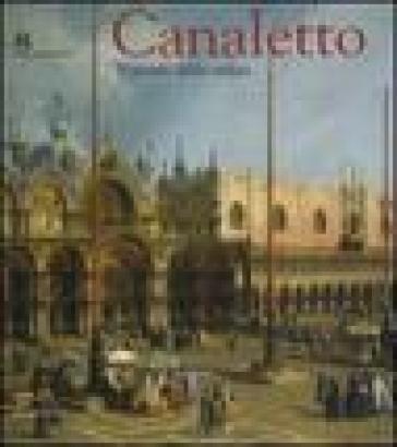 Canaletto. Il trionfo della veduta. Catalogo della mostra (Roma, 12 marzo-19 giugno 2005) - B. A. Kowalczyk |