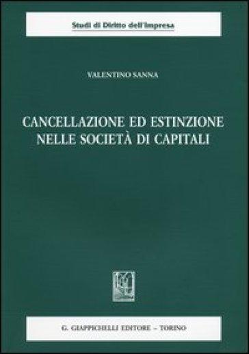 Cancellazione ed estinzione nelle società di capitali - Valentino Sanna |