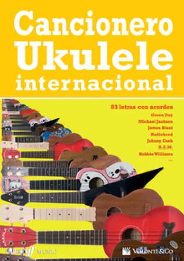 Cancionero ukulele internacional. 83 letras con acordes