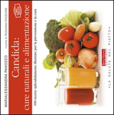 Candida: cure naturali e alimentazione - Marialessandra Panozzo   Rochesterscifianimecon.com