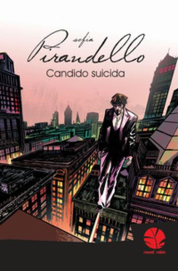 Candido suicida - Sofia Pirandello |
