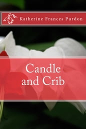 Candle and Crib (Illustrated Edition)