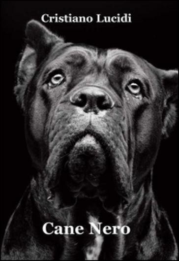 Cane nero - Cristiano Lucidi |