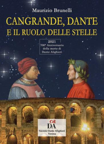 Cangrande, Dante e il ruolo delle stelle - Maurizio Brunelli   Rochesterscifianimecon.com
