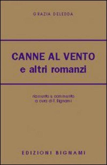Canne al vento e altri romanzi - Grazia Deledda  