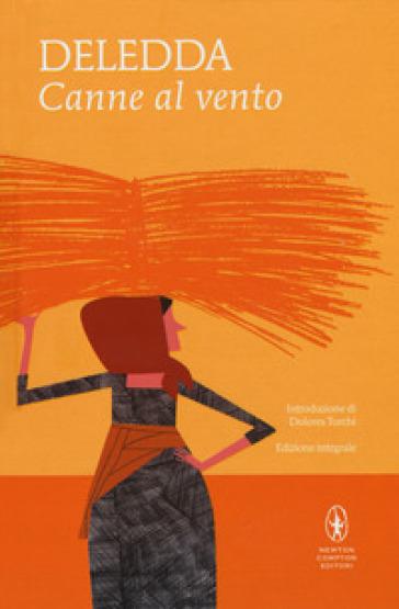 Canne al vento. Ediz. integrale - Grazia Deledda | Ericsfund.org