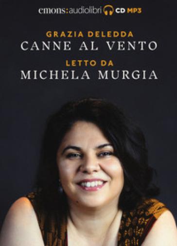 Canne al vento letto da Michela Murgia. Audiolibro. CD Audio formato MP3 - Grazia Deledda | Jonathanterrington.com