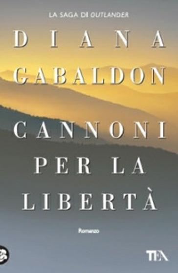 Cannoni per la libertà - Diana Gabaldon  