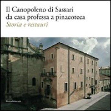 Il Canopoleno di Sassari da casa professa a pinacoteca. Storia e restauri - Stefano Della Torre |