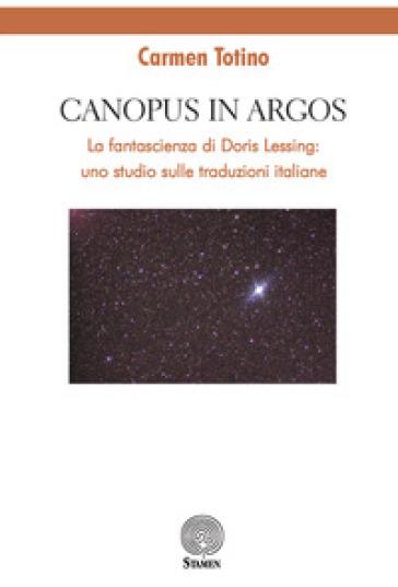 Canopus in Argos. La fantascienza di Doris Lessing: uno studio sulle traduzioni italiane - Carmen Totino pdf epub