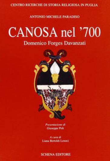 Canosa nel '700. Domenico Forges Davanzati - Antonio Paradiso |