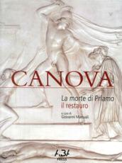 Canova. La morte di Priamo. Il restauro. Ediz. illustrata