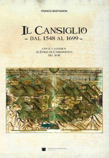 Il Cansiglio dal 1548 al 1699 con il catastico di Zorzi de Christofolo del 1638 - Franco Bastianon | Kritjur.org