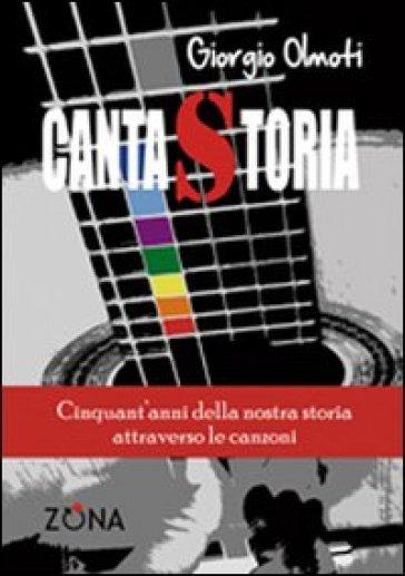 Canta storia - Giorgio Olmoti |