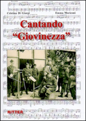 Cantando «Giovinezza». Con CD-Audio