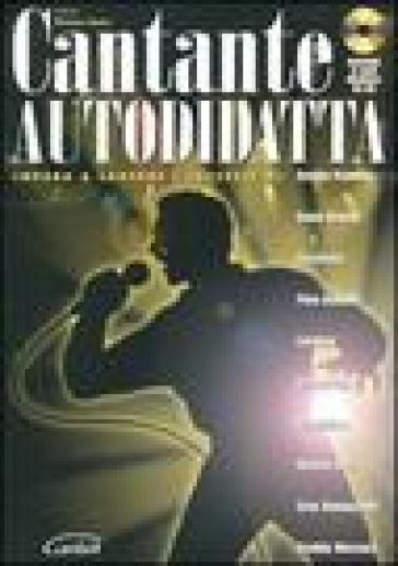 Cantante autodidatta. Con CD Audio - Miriam Amato |