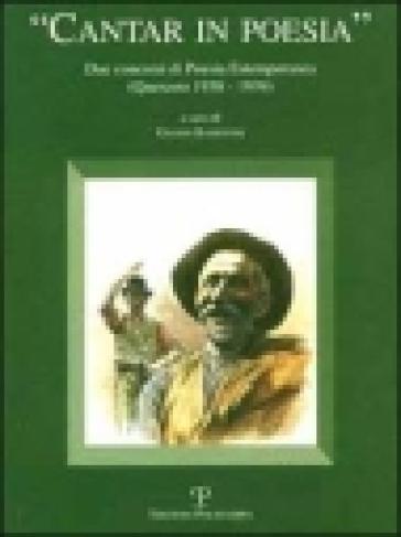 Cantar in poesia. Due concorsi di poesia estemporanea (Querceto 1938-1939) - G. Batistoni |