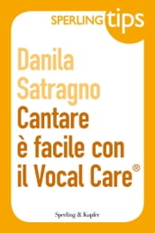 Cantare è facile con il Vocal Care - Sperling Tips