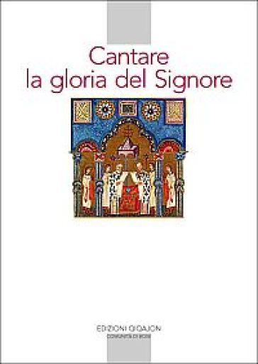 Cantare la gloria del Signore. Preghiere della liturgia bizantina - M. B. Artioli | Ericsfund.org