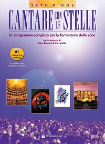Cantare con le stelle. Un programma completo per la formazione della voce. Con 2 CD-Audio - Seth Riggs  
