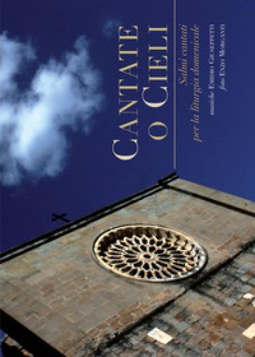 Cantate o cieli. Salmi cantati per la liturgia domenicale - Emidio Giuseppetti  