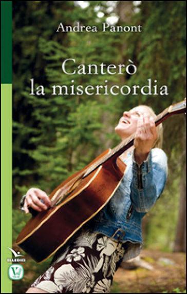 Canterò la misericordia - Andrea Panont |