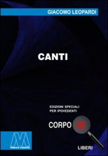 Canti. Ediz. per ipovedenti - Giacomo Leopardi | Jonathanterrington.com