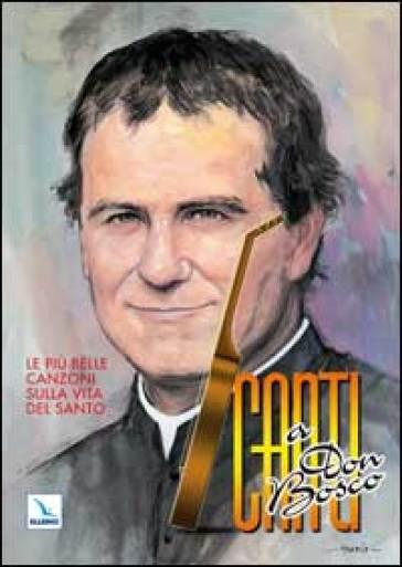 Canti a don Bosco. Libretto