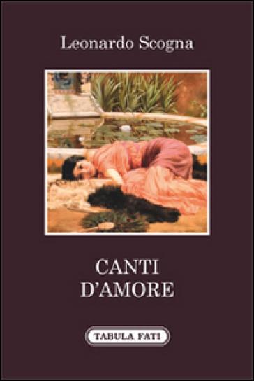 Canti d'amore - Leonardo Scogna | Kritjur.org