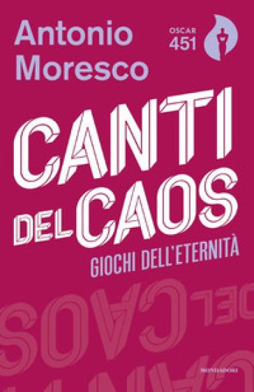 Canti del caos - Antonio Moresco  