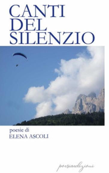 Canti del silenzio - Elena Ascoli | Kritjur.org