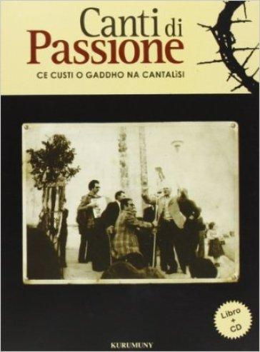 Canti di passione. Ce custi o gaddho na cantalìsi. Con CD Audio - S. Torsello pdf epub