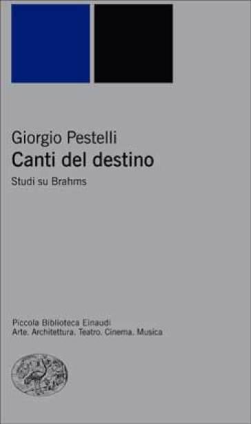 Canti sul destino. Studi su Brahms - Giorgio Pestelli pdf epub