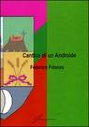 Cantico di un androide - Federico Fidanza |