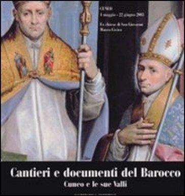 Cantieri e documenti del barocco. Cuneo e le sue valli. Catalogo della mostra - G. Romano |