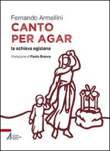 Canto per Agar la schiava egiziana - Fernando Armellini   Rochesterscifianimecon.com