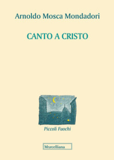 Canto a Cristo - Arnoldo Mosca Mondadori pdf epub