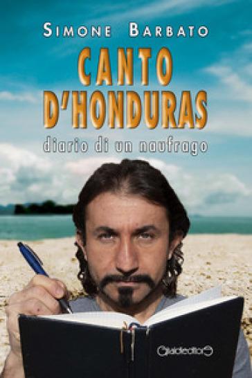 Canto d'Honduras. Diario di un naufrago