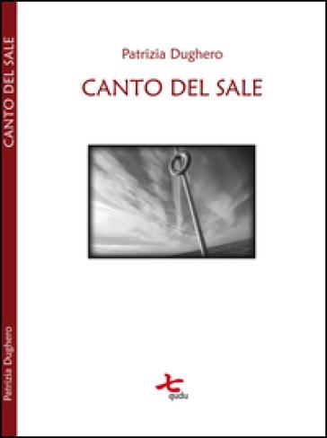 Canto del sale - Patrizia Dughero |