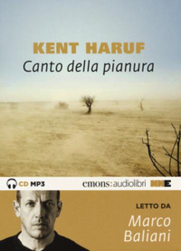 Canto della pianura letto da Baliani Marco. Audiolibro. CD Audio formato MP3. Audiolibro. CD Audio formato MP3. Ediz. integrale - Kent Haruf | Kritjur.org
