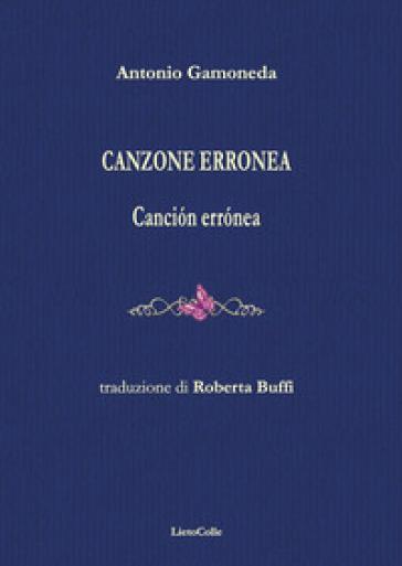 Canzone erronea. Cancion erronea - Antonio Gamoneda | Kritjur.org
