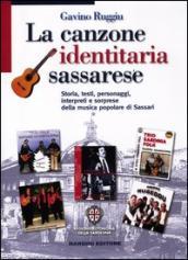 Canzone identitaria sassarese. Storia, testi, personaggi, interpreti e sorprese della musica popolare di Sassari (La)