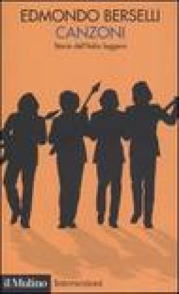 Canzoni. Storia dell'Italia leggera - Edmondo Berselli | Rochesterscifianimecon.com