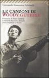 Canzoni di Woody Guthrie. Testo inglese a fronte (Le)