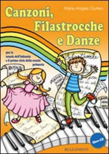 Canzoni, filastrocche e danze. Con CD - Maria Angela Ciurleo  